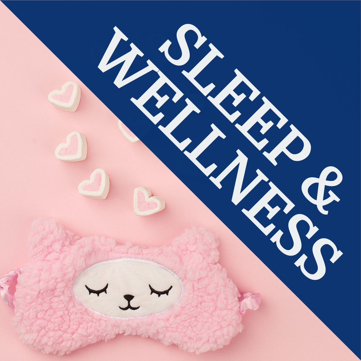 Sleep & Wellness